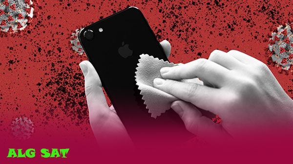 كم هي فترة بقاء فيروس كورونا على الهاتف الذكي؟ وكيفية تعقيمه دون اتلافه